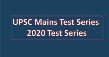 UPSC Mains Test Series 2020 Test Series