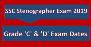 SSC Stenographer Exam 2019 Grade 'C' & 'D' Exam Dates