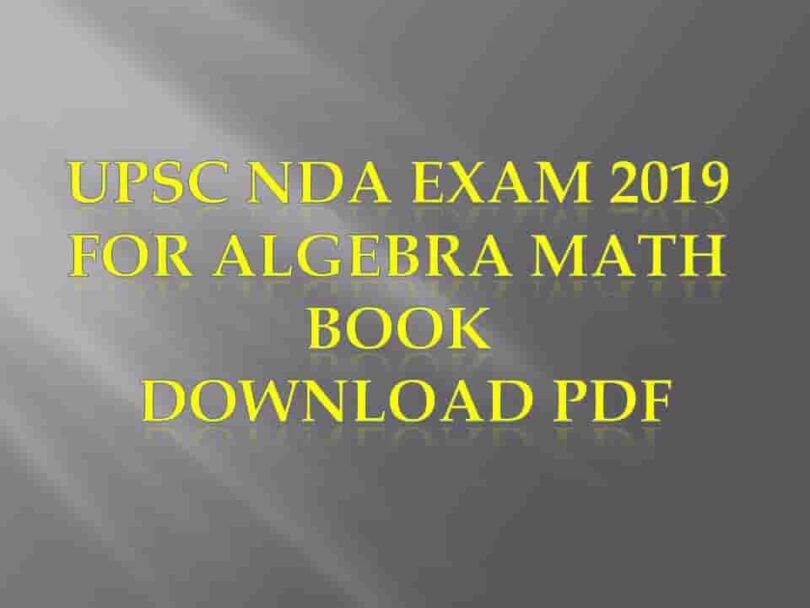UPSC NDA Exam 2019 For Algebra Math Book Download PDF