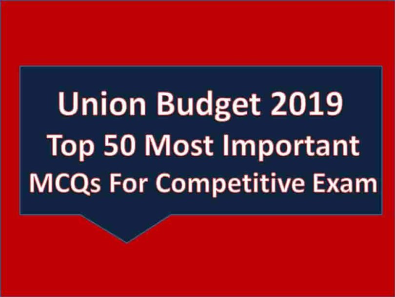 Union Budget 2019 Top 50 Most Important MCQs For Competitive Exam