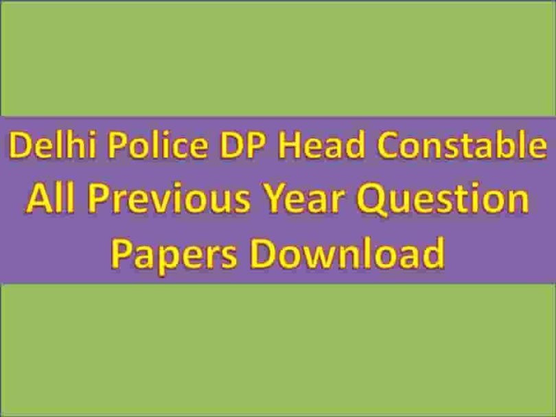 Delhi Police DP Head Constable All Previous Year Question Papers Download