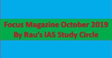 Focus Magazine October 2019 By Rau's IAS Study Circle