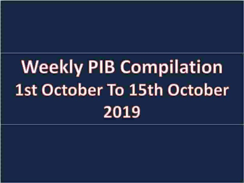 weekly PIB Compilation- 1st october To 15th October 2019