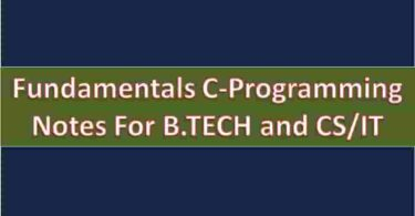 Fundamentals C-Programming Notes For B.TECH and CSIT