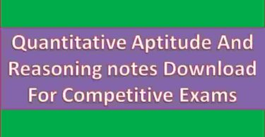 Quantitative Aptitude And Reasoning notes Download For Competitive Exams