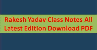 Rakesh Yadav Class Notes All Latest Edition Download PDF