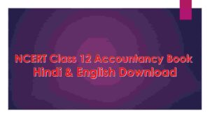 NCERT Class 12 Accountancy Book Hindi & English Download