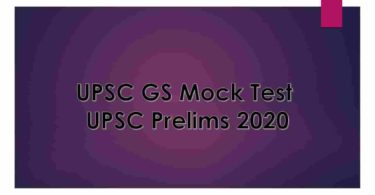 UPSC GS Mock Test UPSC Prelims 2020