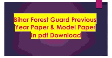 Bihar Forest Guard Previous Year Paper & Model Paper In pdf Download