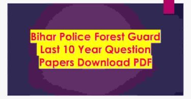 Bihar Police Forest Guard Last 10 Year Question Papers Download PDF