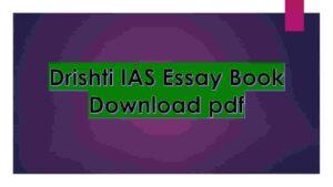 Drishti IAS Essay Book Download pdf