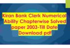 Kiran Bank Clerk Numerical Ability Chapterwise Solved paper 2003-Till Date Download