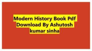 Modern History Book Pdf Download By Ashutosh kumar sinha