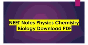 NEET Notes Physics Chemistry Biology Download PDF