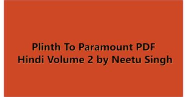 Plinth To Paramount PDF Hindi Volume 2 by Neetu Singh