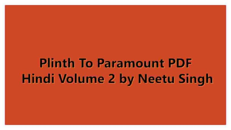Plinth To Paramount PDF Hindi Volume 2 by Neetu Singh