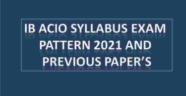 IB ACIO Syllabus Exam Pattern 2021 and Previous Paper's