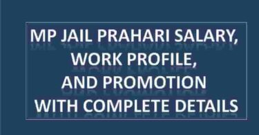 MP Jail Prahari Salary, Work Profile, And Promotion with complete details